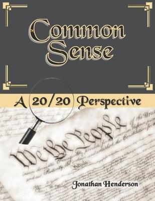 Common Sense: A 20/20 Perspective Cover Image