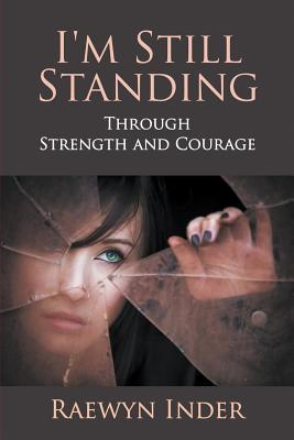 I'm Still Standing: Through Strength and Courage Cover Image