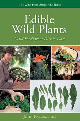 Edible Wild Plants: Wild Foods from Dirt to Plate (Wild Food Adventure) Cover Image