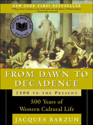 From Dawn to Decadence: 500 Years of Western Cultural Life Cover Image
