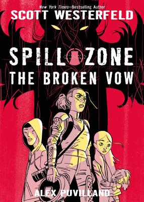 Spill Zone: The Broken Vow by Scott Westerfeld & Alex Puvilland