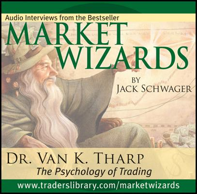 Market Wizards, Disc 12: Interview with Dr. Van K. Tharp: The Psychology of Trading (Wiley Trading Audio #48) Cover Image