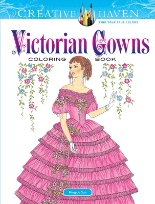 Creative Haven Victorian Gowns Coloring Book (Creative Haven Coloring Books) Cover Image