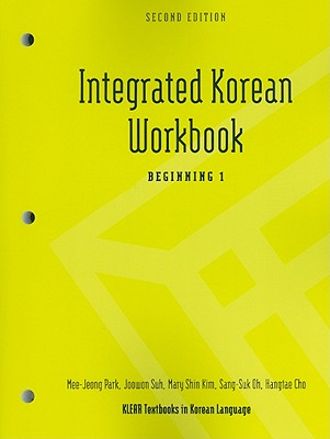 Integrated Korean Workbook: Beginning 1, Second Edition (Klear Textbooks in Korean Language #20) Cover Image