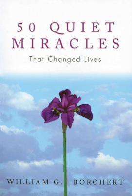 50 Quiet Miracles That Changed Lives Cover Image