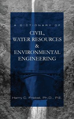 A Dictionary of Civil, Water Resources & Environmental Engineering Cover Image