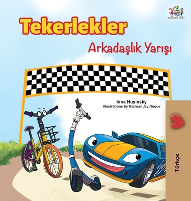 The Wheels -The Friendship Race (Turkish Edition) Cover Image