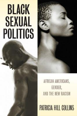 Black Sexual Politics: African Americans, Gender, and the New Racism (PB) Cover Image