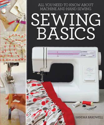Sewing Basics: All You Need to Know about Machine and Hand Sewing Cover Image