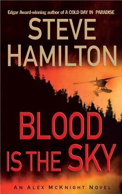Blood is the Sky: An Alex McKnight Mystery (Alex McKnight Novels #5) Cover Image