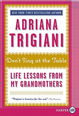 Don't Sing at the Table: Life Lessons from My Grandmothers Cover Image