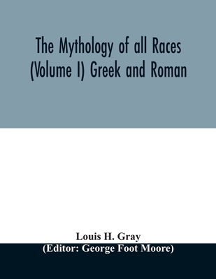 The Mythology of all races (Volume I) Greek and Roman Cover Image