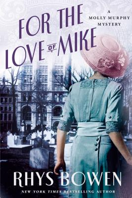 For the Love of Mike: A Molly Murphy Mystery (Molly Murphy Mysteries #3) Cover Image