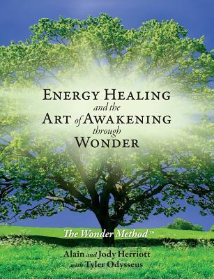 Energy Healing and The Art of Awakening Through Wonder Cover Image