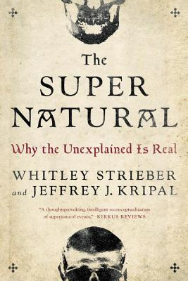 The Super Natural: Why the Unexplained Is Real Cover Image