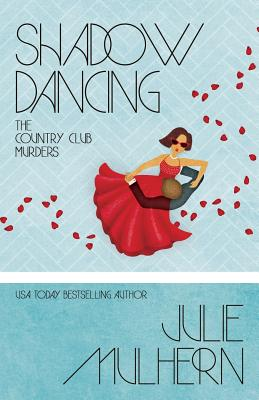 Shadow Dancing (Country Club Murders #7) Cover Image