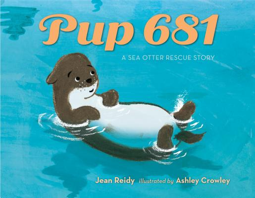 Pup 681: A Sea Otter Rescue Story Cover Image