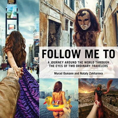 Follow Me To: A Journey around the World Through the Eyes of Two Ordinary Travelers cover