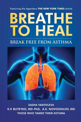 Breathe To Heal: Break Free From Asthma (Breathing Normalization) Cover Image