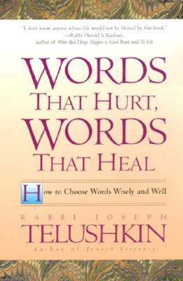 Words That Hurt, Words That Heal: How to Choose Words Wisely and Well Cover Image