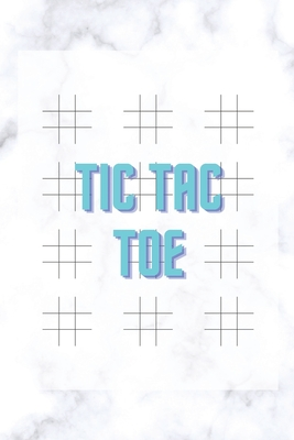 Tic Tac Toe: Game Book, Fun Activities For Kids, Smart Game, Activity Book For Children And Adults Cover Image