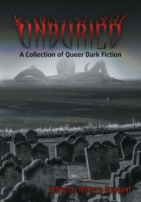 Unburied: A Collection of Queer Dark Fiction Cover Image