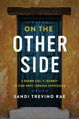 On The Other Side: A Brown Girl's Journey to Find Hope Through Depression cover