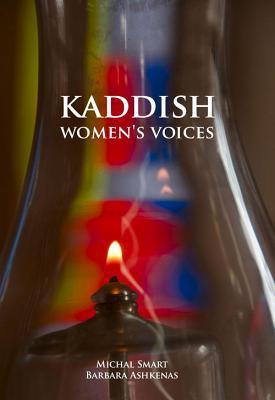 Kaddish, by Michal Smart and Barbara Ashkenas