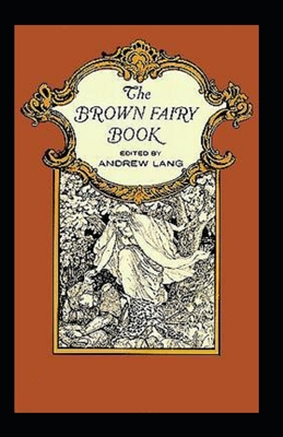 The brown fairy book: illustrated edition Cover Image