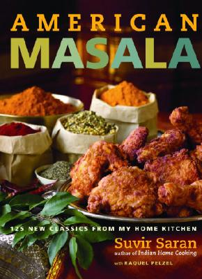 American Masala: 125 New Classics from My Home Kitchen Cover Image