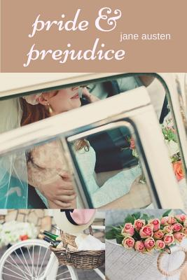 Pride and Prejudice: A Romantic Novel by Jane Austen Following the Emotional Development of a Young Woman Cover Image