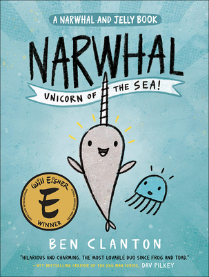 Narwhal: Unicorn of the Sea (Narwhal and Jelly Book) Cover Image