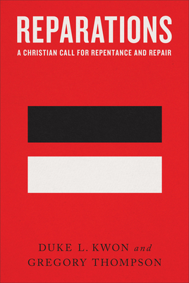 Reparations: A Christian Call for Repentance and Repair Cover Image