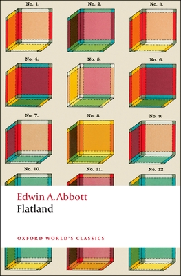 Flatland: A Romance of Many Dimensions (Oxford World's Classics) Cover Image
