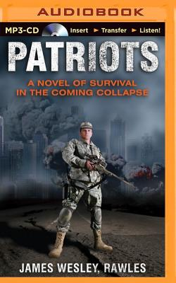 Patriots: A Novel of Survival in the Coming Collapse Cover Image