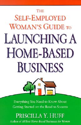 The Self-Employed Woman's Guide to Launching a Home-Based Business Cover Image