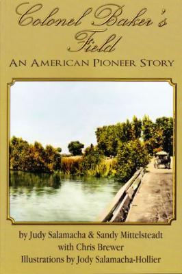 Colonel Baker's Field: An American Pioneer Story Cover Image