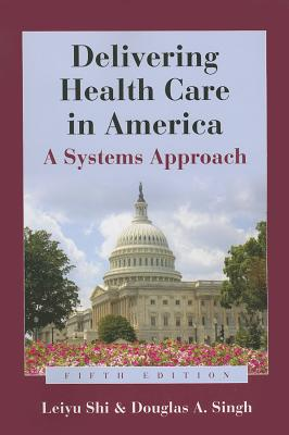 Delivering Health Care in America: A Systems Approach Cover Image