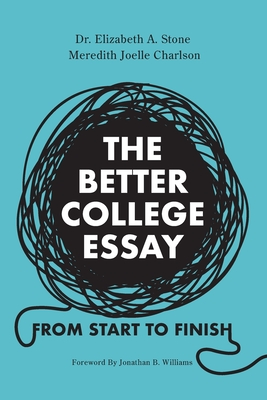 The Better College Essay: From Start to Finish Cover Image