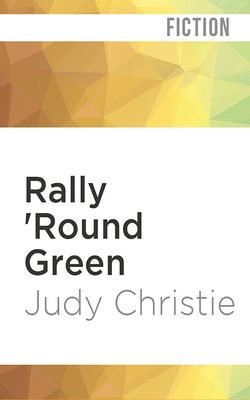 Rally 'round Green (Gone to Green #4) Cover Image
