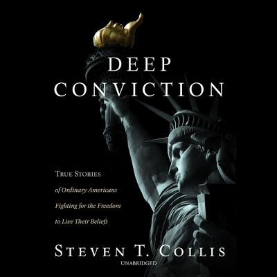 Deep Conviction: True Stories of Ordinary Americans Fighting for the Freedom to Live Their Beliefs Cover Image