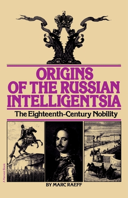 Origins of the Russian Intelligentsia: The Eighteenth-Century Nobility Cover Image