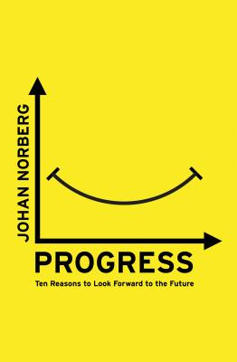 Progress: Ten Reasons to Look Forward to the Future Cover Image