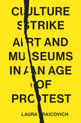 Culture Strike: Art and Museums in an Age of Protest Cover Image