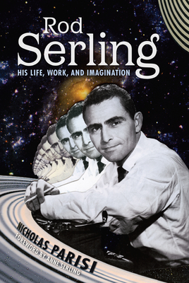 Rod Serling: His Life, Work, and Imagination Cover Image
