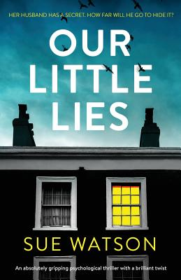 Our Little Lies: An absolutely gripping psychological thriller with a brilliant twist Cover Image