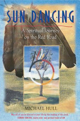 Sun Dancing: A Spiritual Journey on the Red Road Cover Image