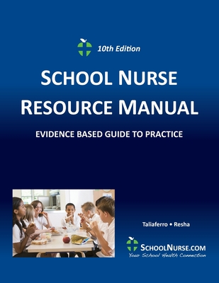 SCHOOL NURSE RESOURCE MANUAL Tenth EDition: Evidenced Based Guide to Practice Cover Image