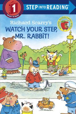 Richard Scarry's Watch Your Step, Mr. Rabbit! (Step into Reading) Cover Image