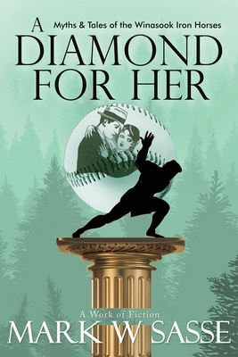 A Diamond for Her: Myths and Tales of the Winasook Iron Horses Cover Image